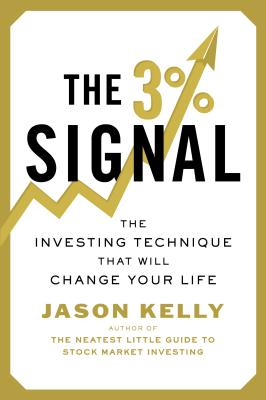 The 3% Signal By Kelly, Jason