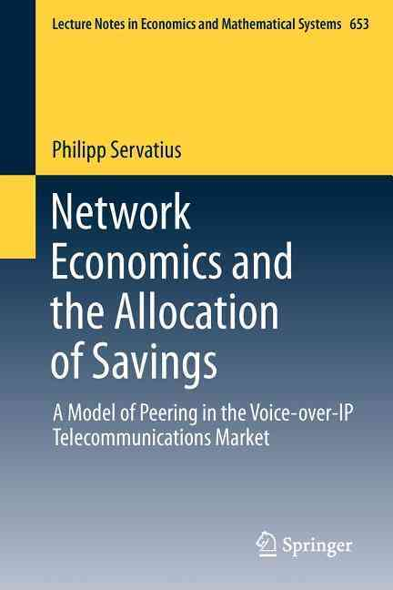Network Economics and the Allocation of Savings By Servatius, Philipp